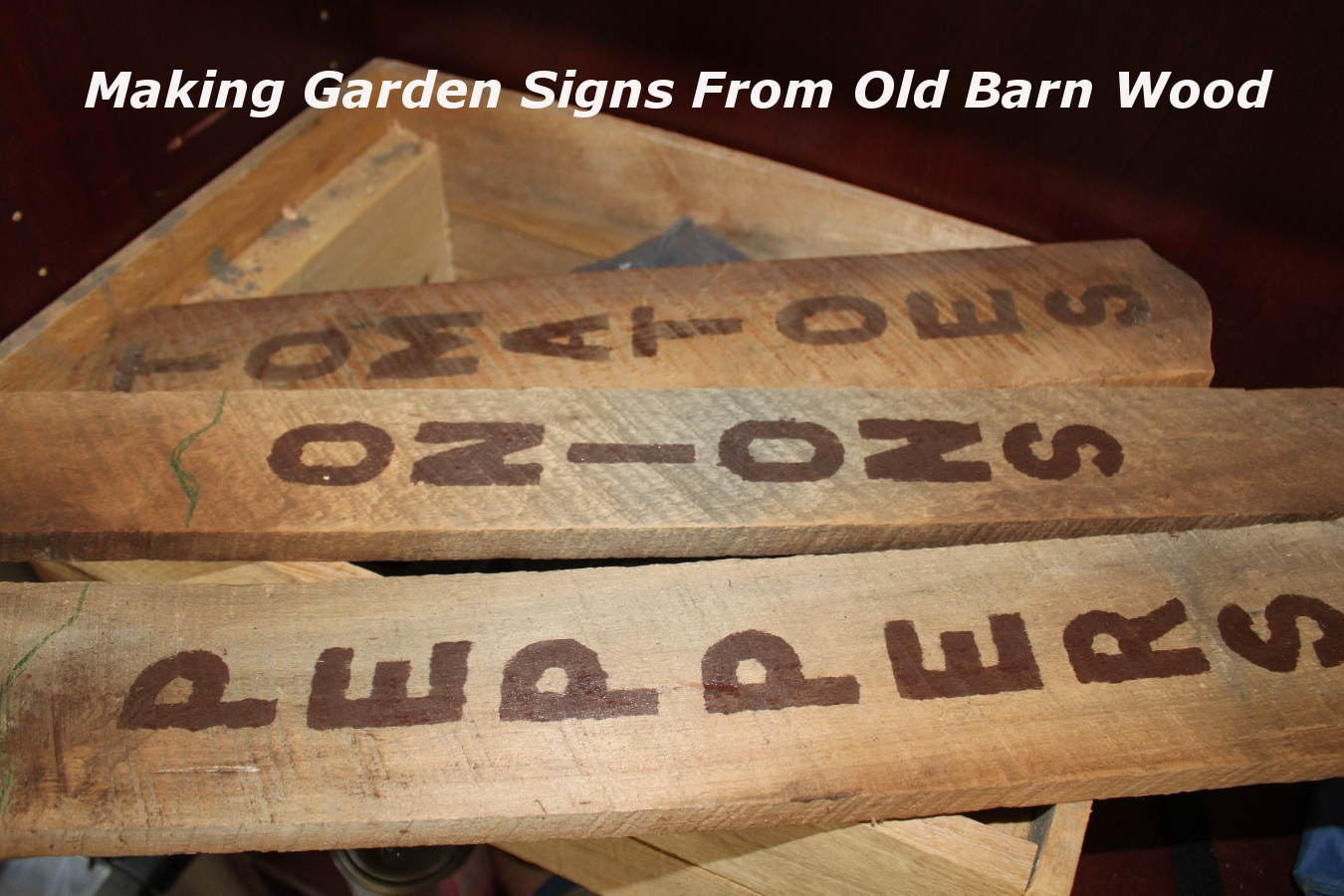 Making garden signs from old barn wood old world garden for Where to buy old barn wood
